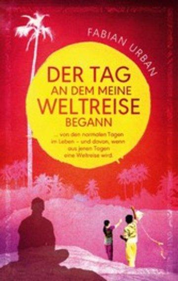 eBook DER TAG AN DEM MEINE WELTREISE BEGANN Cover