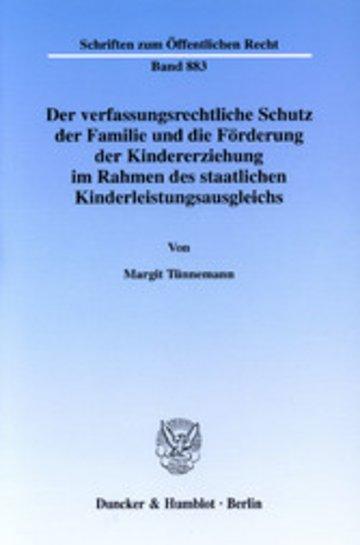 eBook Der verfassungsrechtliche Schutz der Familie und die Förderung der Kindererziehung im Rahmen des staatlichen Kinderleistungsausgleichs. Cover