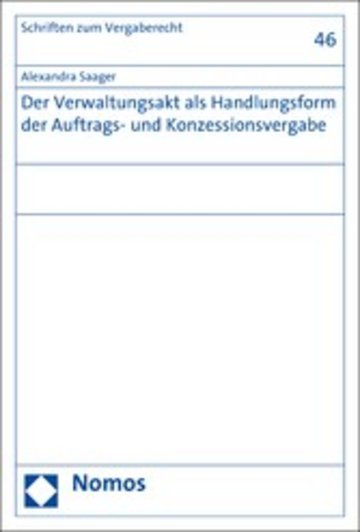 eBook Der Verwaltungsakt als Handlungsform der Auftrags- und Konzessionsvergabe Cover