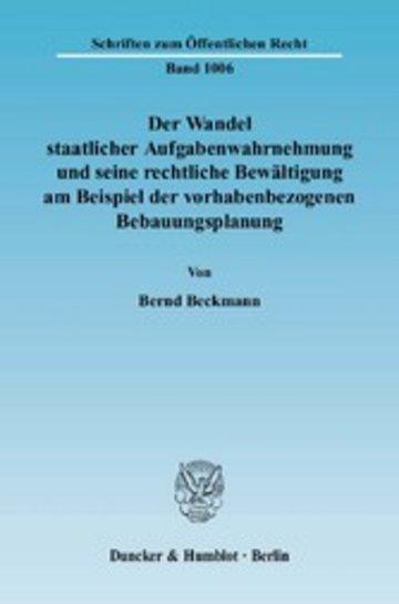 eBook Der Wandel staatlicher Aufgabenwahrnehmung und seine rechtliche Bewältigung am Beispiel der vorhabenbezogenen Bebauungsplanung. Cover