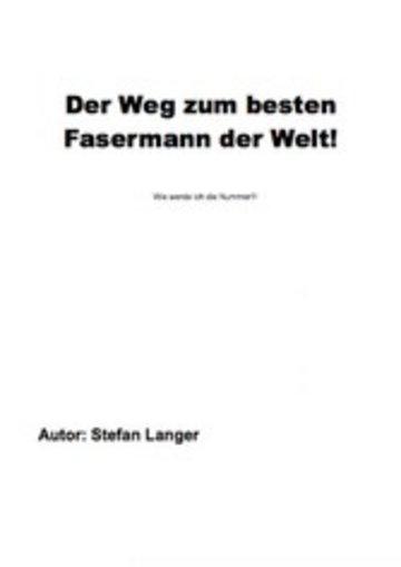 eBook Der Weg zum besten Fasermann der Welt Cover