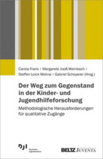 eBook Der Weg zum Gegenstand in der Kinder- und Jugendhilfeforschung Cover