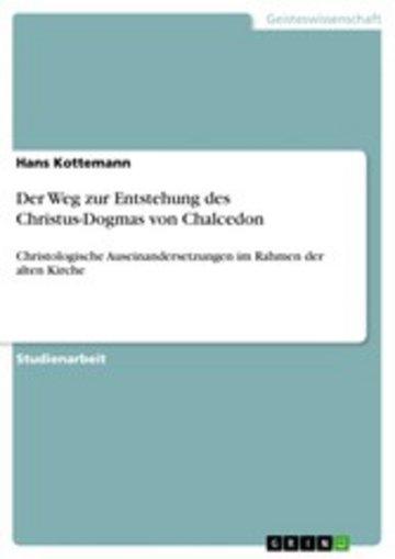 eBook Der Weg zur Entstehung des Christus-Dogmas von Chalcedon Cover