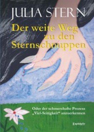 eBook Der weite Weg zu den Sternschnuppen. Oder der schmerzhafte Prozess »Viel-Seitigkeit« anzuerkennen Cover