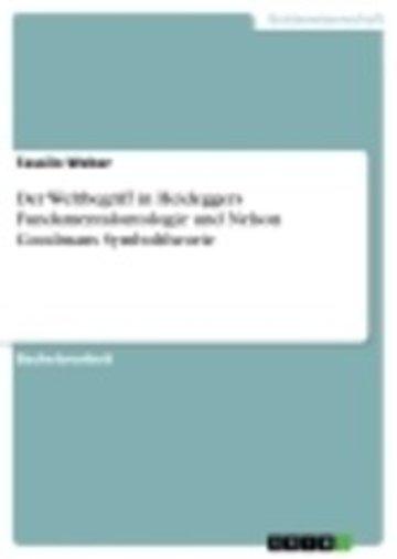 eBook Der Weltbegriff in Heideggers Fundamentalontologie und Nelson Goodmans Symboltheorie Cover