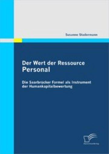 eBook Der Wert der Ressource Personal: Die Saarbrücker Formel als Instrument der Humankapitalbewertung Cover