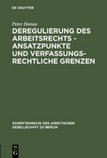 eBook Deregulierung des Arbeitsrechts - Ansatzpunkte und verfassungsrechtliche Grenzen Cover