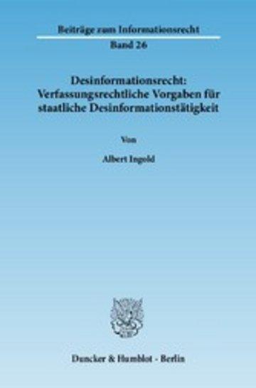 eBook Desinformationsrecht: Verfassungsrechtliche Vorgaben für staatliche Desinformationstätigkeit. Cover