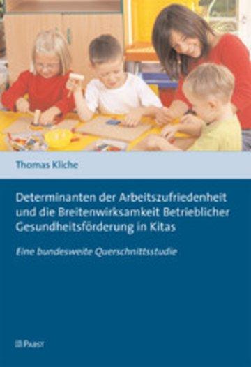 eBook Determinanten der Arbeitszufriedenheit und die Breitenwirksamkeit Betrieblicher Gesundheitsförderung in Kitas Cover