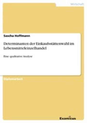 eBook Determinanten der Einkaufsstättenwahl im Lebensmitteleinzelhandel Cover