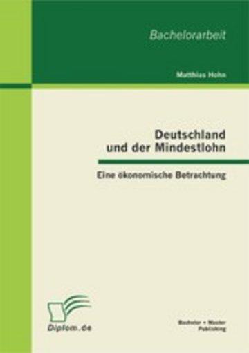 eBook Deutschland und der Mindestlohn: Eine ökonomische Betrachtung Cover