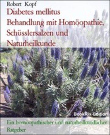 eBook Diabetes mellitus Behandlung mit Homöopathie, Schüsslersalzen und Naturheilkunde Cover