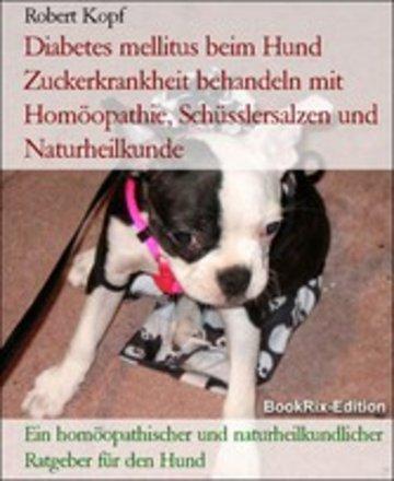 eBook Diabetes mellitus beim Hund Zuckerkrankheit behandeln mit Homöopathie, Schüsslersalzen und Naturheilkunde Cover