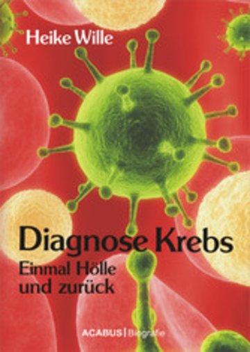 eBook Diagnose Krebs. Einmal Hölle und zurück Cover