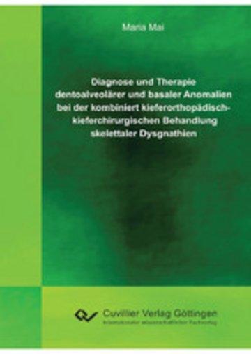 eBook Diagnose und Therapie dentoalveolärer und basaler Anomalien bei der kombiniert kieferorthopädisch - kieferchirurgischen Behandlung skelettaler Dysgnathien Cover