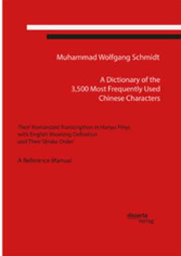 eBook A Dictionary of the 3,500 Most Frequently Used Chinese Characters: Their Romanized Transcription in Hanyu Pinyi,. with English Meaning Definition, and Their Stroke Order. A Reference Manual Cover