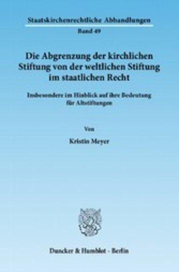 eBook Die Abgrenzung der kirchlichen Stiftung von der weltlichen Stiftung im staatlichen Recht. Cover