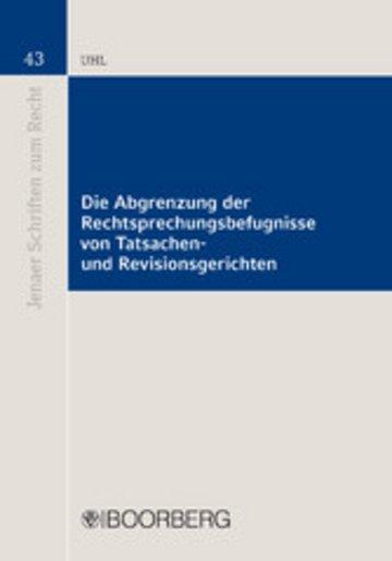 eBook Die Abgrenzung der Rechtsprechungsbefugnisse von Tatsachen- und Revisionsgerichten Cover