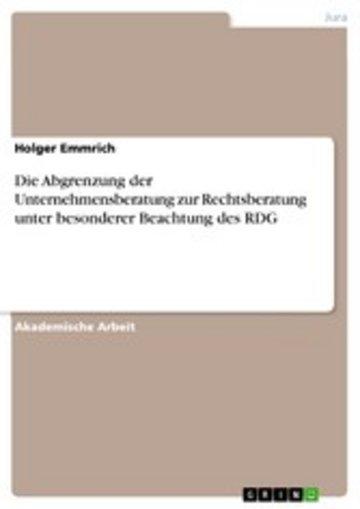 eBook Die Abgrenzung der Unternehmensberatung zur Rechtsberatung unter besonderer Beachtung des RDG Cover