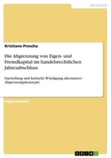eBook Die Abgrenzung von Eigen- und Fremdkapital im handelsrechtlichen Jahresabschluss Cover