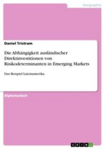 eBook Die Abhängigkeit ausländischer Direktinvestitionen von Risikodeterminanten in Emerging Markets Cover
