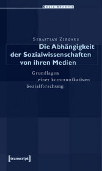 eBook Die Abhängigkeit der Sozialwissenschaften von ihren Medien Cover