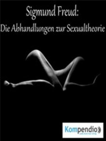 eBook Die Abhandlungen zur Sexualtheorie Cover