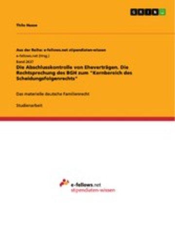 eBook Die Abschlusskontrolle von Eheverträgen. Die Rechtsprechung des BGH zum 'Kernbereich des Scheidungsfolgenrechts' Cover
