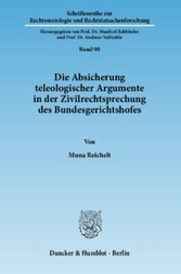 eBook Die Absicherung teleologischer Argumente in der Zivilrechtsprechung des Bundesgerichtshofes. Cover