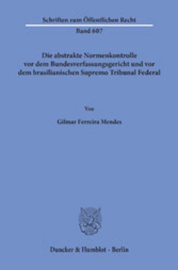 eBook Die abstrakte Normenkontrolle vor dem Bundesverfassungsgericht und vor dem brasilianischen Supremo Tribunal Federal. Cover