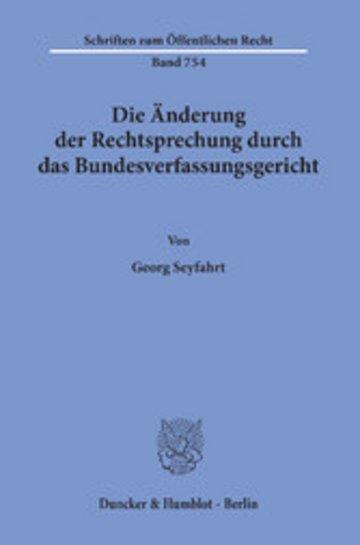 eBook Die Änderung der Rechtsprechung durch das Bundesverfassungsgericht. Cover