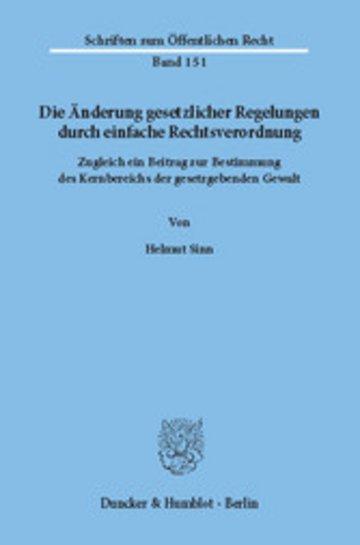 eBook Die Änderung gesetzlicher Regelungen durch einfache Rechtsverordnung. Cover