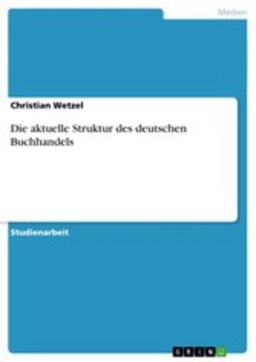 eBook Die aktuelle Struktur des deutschen Buchhandels Cover