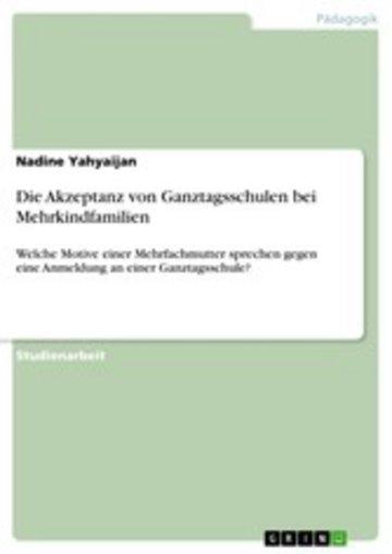 eBook Die Akzeptanz von Ganztagsschulen bei Mehrkindfamilien Cover