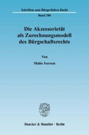 eBook Die Akzessorietät als Zurechnungsmodell des Bürgschaftsrechts. Cover