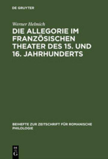 eBook Die Allegorie im französischen Theater des 15. und 16. Jahrhunderts Cover