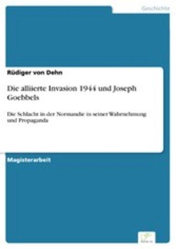 eBook Die alliierte Invasion 1944 und Joseph Goebbels Cover