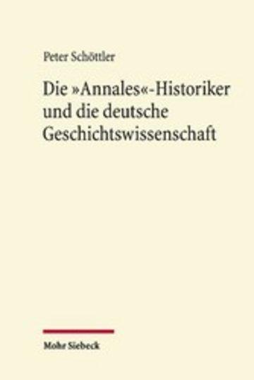 eBook Die 'Annales'-Historiker und die deutsche Geschichtswissenschaft Cover