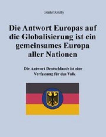 eBook Die Antwort Europas auf die Globalisierung ist ein gemeinsames Europa aller Nationen Cover