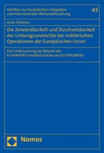 eBook Die Anwendbarkeit und Durchsetzbarkeit der Unionsgrundrechte bei militärischen Operationen der Europäischen Union Cover