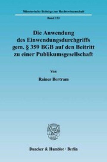 eBook Die Anwendung des Einwendungsdurchgriffs gem. § 359 BGB auf den Beitritt zu einer Publikumsgesellschaft. Cover