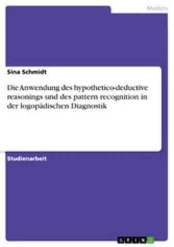eBook Die Anwendung des hypothetico-deductive reasonings und des pattern recognition in der logopädischen Diagnostik Cover