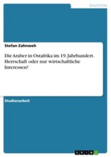eBook Die Araber in Ostafrika im 19. Jahrhundert. Herrschaft oder nur wirtschaftliche Interessen? Cover