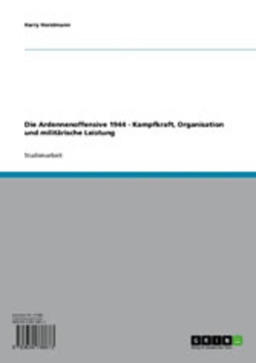 eBook Die Ardennenoffensive 1944 - Kampfkraft, Organisation und militärische Leistung Cover