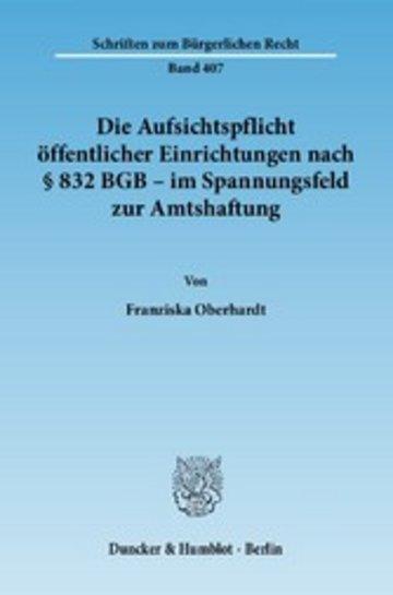 eBook Die Aufsichtspflicht öffentlicher Einrichtungen nach § 832 BGB - im Spannungsfeld zur Amtshaftung. Cover