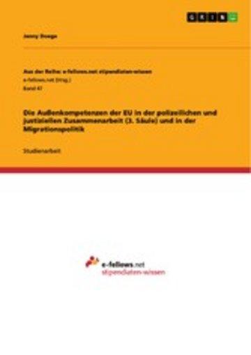 eBook Die Außenkompetenzen der EU in der polizeilichen und justiziellen Zusammenarbeit (3. Säule) und in der Migrationspolitik Cover