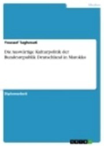 eBook Die Auswärtige Kulturpolitik der Bundesrepublik Deutschland in Marokko Cover