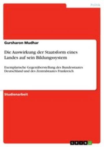 eBook Die Auswirkung der Staatsform eines Landes auf sein Bildungssystem Cover