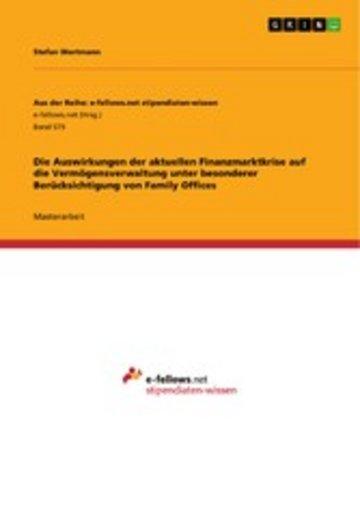 eBook Die Auswirkungen der aktuellen Finanzmarktkrise auf die Vermögensverwaltung unter besonderer Berücksichtigung von Family Offices Cover