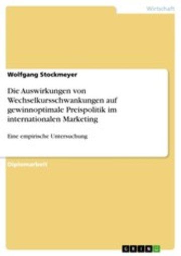 eBook Die Auswirkungen von Wechselkursschwankungen auf gewinnoptimale Preispolitik im internationalen Marketing Cover